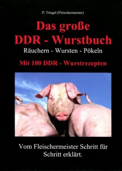Das große DDR - Wurstbuch / Räuchern - Wursten - Pökeln. Mit 100 DDR - Wurstrezepten.