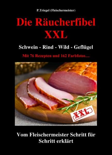 Die Räucherfibel XXL / Schwein - Rind - Wild - Geflügel